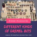 Different Kinds of Dremel Bits