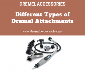 Different Types of Dremel Attachments