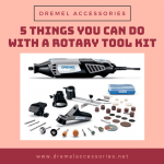 5 Things You Can Do With a Rotary Tool Kit