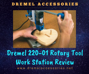 Dremel 220-01 Rotary Tool Work Station Review