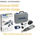 Dremel 8200 and Its Usage