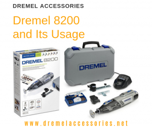 Dremel 8200 and Its Usage
