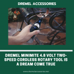 Dremel Minimite 4.8 Volt Two-Speed Cordless Rotary Tool is a Dream Come True