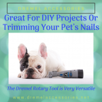 Great For DIY Projects Or Trimming Your Pet's Nails – The Dremel Rotary Tool is Very Versatile