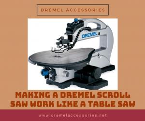 Making a Dremel Scroll Saw Work Like a Table Saw