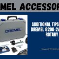 Additional Tips in Using the Dremel 8200-2/28 Cordless Rotary Tool-FB