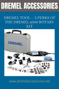 Dremel Tool – 3 Perks of the Dremel 4000 Rotary Kit