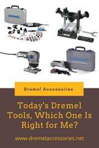 Today's Dremel Tools, Which One Is Right for Me?